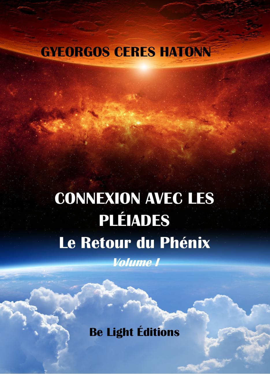 Connexion avec les Pléaides - Le Retour du Phénix