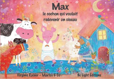 Max, le cochon qui voulait redevenir un oiseau