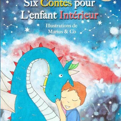 Six Contes pour l'enfant Intérieur