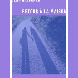 Retour à la Maison - Jean GALIMARD