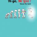 Hi-ya, Me Love!